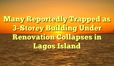Many Reportedly Trapped as 3-Storey Building Under Renovation Collapses in Lagos Island