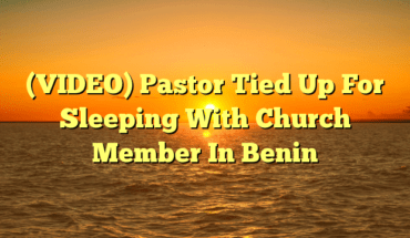 (VIDEO) Pastor Tied Up For Sleeping With Church Member In Benin
