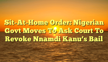 Sit-At-Home Order: Nigerian Govt Moves To Ask Court To Revoke Nnamdi Kanu's Bail